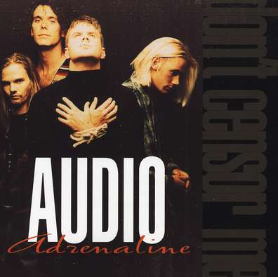 Audio Adrenaline - Dont Censor Me 1993