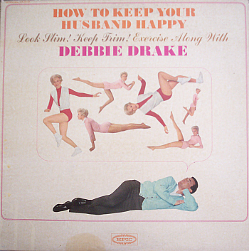 Debbie Drake – How to Keep Your Husband Happy